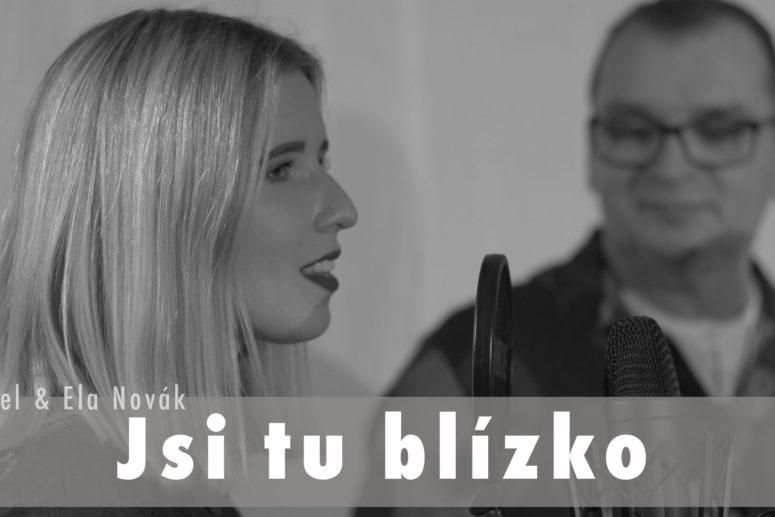 Pavel a Ela Novák – Jsi tu blízko