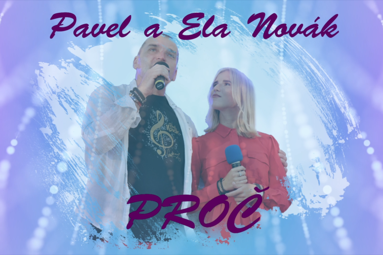 Ela a Pavel Novák – Proč – duet